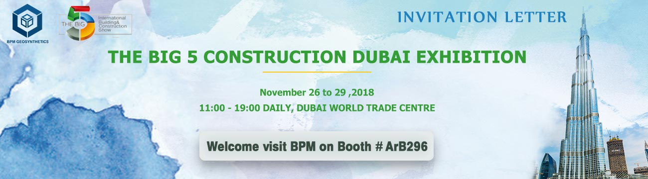 BPM Geosynthetics will attend The BIG 5 CONSTRUCTION DUBAI EXHIBITION